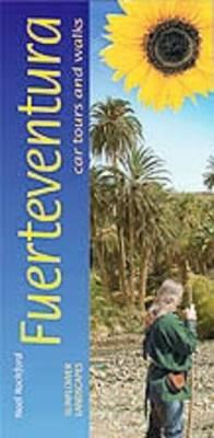 Fuerteventura: Car Tours and Walks - Landscapes (Paperback)