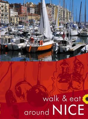Walk & Eat Around Nice - Walk and Eat (Paperback)