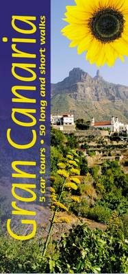 Gran Canaria: 5 Car Tours * 50 Long and Short Walks - Landscapes (Paperback)