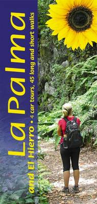 Palma and El Hierro: 4 Car Tours * 45 Long and Short Walks - Landscapes (Paperback)