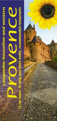 Languedoc-Roussillon and Western Provence: 12 Car Tours, 70 Long and Short Walks, Recommended Restaurants - Landscapes (Paperback)