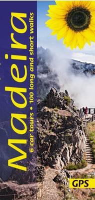 Madeira: 6 Car Tours, 100 Long and Short Walks - Landcapes (Paperback)