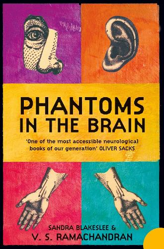 Phantoms in the Brain: Human Nature and the Architecture of the Mind (Paperback)