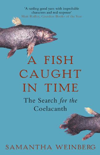 A Fish Caught in Time: The Search for the Coelacanth (Paperback)