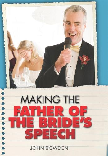 Making the Father of the Bride's Speech (Paperback)