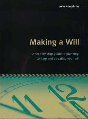 Making a Will: A Step-by-step Guide to Planning, Writing and Updating Your Will (Paperback)