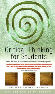 Critical Thinking for Students: Learn the Skills of Critical Assessment and Effective Argument (Paperback)
