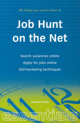 Job Hunt on the Net: Search Vacancies Online, Apply for Jobs Online, Self-marketing Techniques (Paperback)