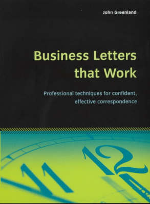 Business Letters That Work: Professional Techniques for Confident, Effective Correspondence - Essential Series (Paperback)