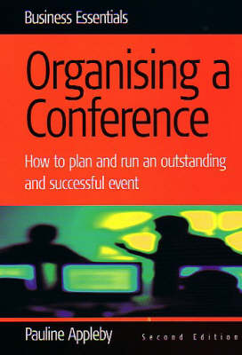 Organising a Conference: Plan and Run an Outstanding and Successful Event - Business Essentials S. (Paperback)