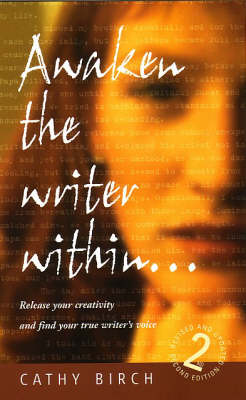 Awaken the Writer within: Discover How to Release Your Creativity and Find Your True Writer's Voice (Paperback)