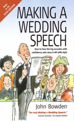 Making a Wedding Speech: How to Face the Big Occasion with Confidence and Carry it Off with Style (Paperback)