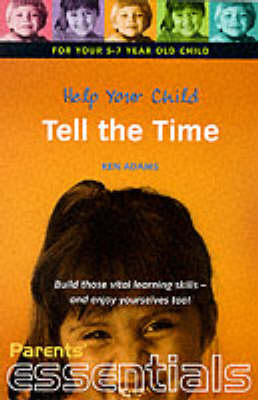 Help Your Child Tell the Time: For Your 5-7 Year Old Child - Parents' essentials (Paperback)