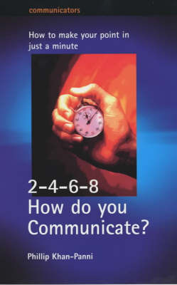2-4-6-8- How Do You Communicate?: How to Make Your Point in Just a Minute - Communicators (Paperback)