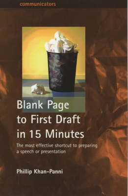 Blank Page to First Draft in 15 Minutes: The Most Effective Shortcut to Preparing a Speech or Presentation (Paperback)