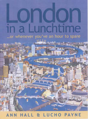 London in a Lunchtime...Or Whenever You've an Hour to Spare (Paperback)