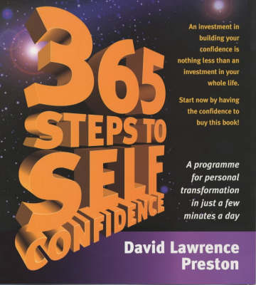 365 Steps to Self-confidence: A Programme for Personal Transformation in Just a Few Minutes a Day (Paperback)