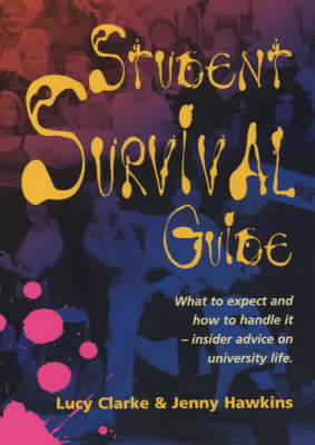 Student Survival Guide: What to Expect and How to Handle it - Insider Advice on University Life (Paperback)