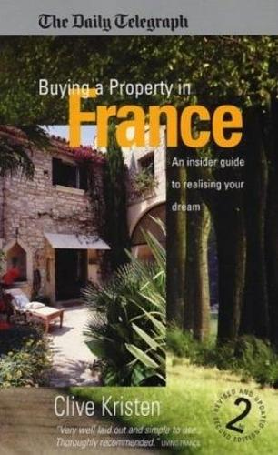 Buying A Property In France 2e: An Insider Guide to Realising Your Dream (Paperback)