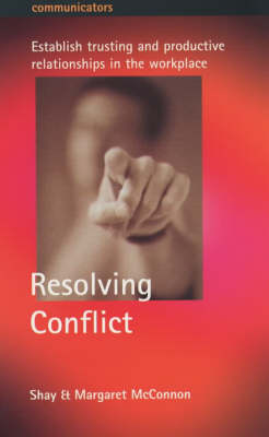 Resolving Conflict: Establish Trusting and Productive Relationships in the Workplace - Communicators (Paperback)