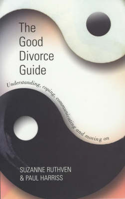 The Good Divorce Guide: Understanding, Coping, Communicating and Moving on (Paperback)