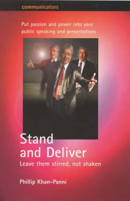 Stand and Deliver: Leave Them Stirred But Not Shaken - Communicators (Paperback)
