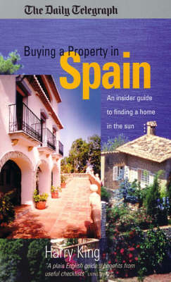 Buying a Property in Spain: An Insider Guide to Finding a Home in the Sun (Paperback)