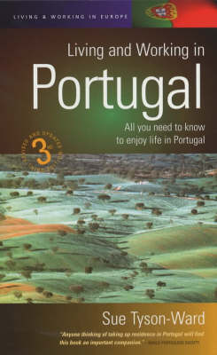 Living and Working in Portugal: All You Need to Know to Enjoy Life in Portugal (Paperback)