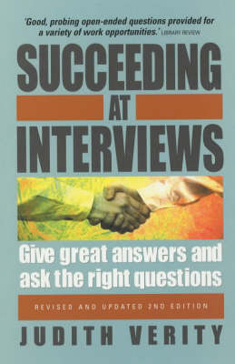 Succeeding at Interviews: Give Great Answers and Ask the Right Questions (Paperback)