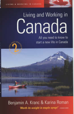 Living and Working in Canada: All You Need to Know to Start a New Life in Canada (Paperback)