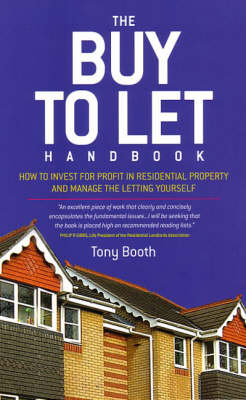 The Buy to Let Handbook: How to Invest for Profit in Residential Property and Manage the Letting Yourself (Paperback)