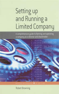 Setting Up and Running a Limited Company: A Comprehensive Guide to Forming and Operating a Company as a Director and Shareholder (Paperback)