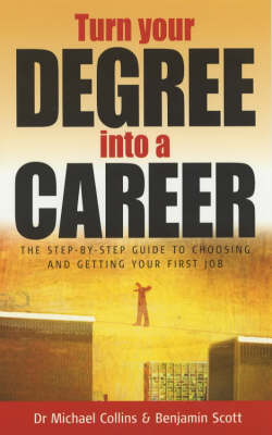 Turn Your Degree into a Career: A Step-by-step Guide to Achieving Your Dream Career (Paperback)