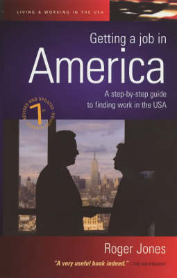 Getting a Job in America: A Step-by-step Guide to Finding Work in the USA (Paperback)