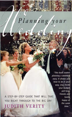 Planning Your Wedding: A Step-by-step Guide That Will Take You Right Through to the Big Day (Paperback)