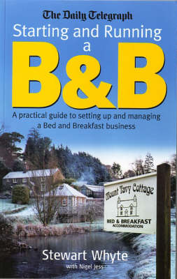 Starting and Running a B and B: A Practical Guide to Setting Up and Managing a Bed and Breakfast Business (Paperback)