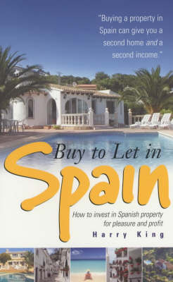 Buy to Let in Spain: How to Invest in Spanish Property for Pleasure and Profit (Paperback)