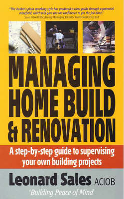 Managing Home Build and Renovation: A Step-by-step Guide to Supervising Your Own Building Projects (Paperback)