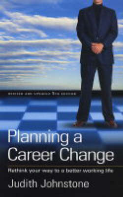 Planning a Career Change: Rethink Your Way to a Better Working Life (Paperback)