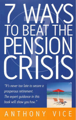 7 Ways to Beat the Pension Crisis (Paperback)