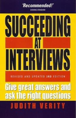 Succeeding At Interviews,3rd Edition: Give Great Answers and Ask the Right Questions (Paperback)