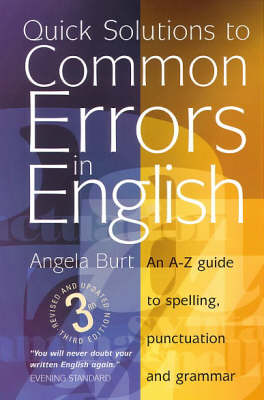 Quick Solutions to Common Errors in English: An A-Z Guide to Spelling, Punctuation and Grammar (Paperback)