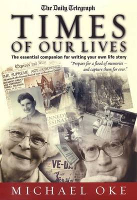 Times of Our Lives: The Essential Companion for Writing Your Own Life Story (Paperback)