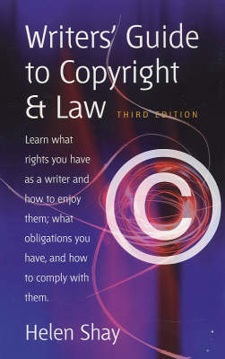 Writer's Guide to Copyright and Law: Learn What Rights You Have as a Writer and How to Enjoy Them; What Obligations You Have, and How to Comply with Them (Paperback)