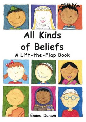 All Kinds of Beliefs: a Lift-the-Flap Book - All Kinds of... S. Bk. 2 (Hardback)