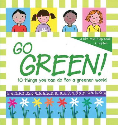 Go Green!: 10 Things You Can Do for a Greener World (Hardback)