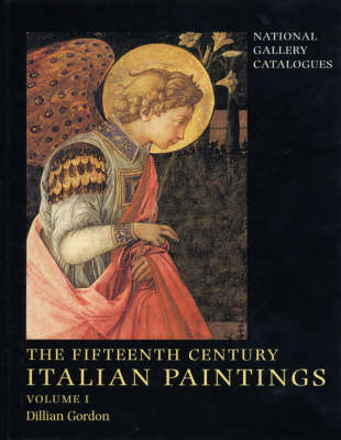 The Fifteenth Century Italian Paintings: National Gallery Catalogues - National Gallery London (Hardback)
