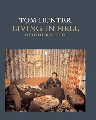 Tom Hunter: Living in Hell and Other Stories - National Gallery London (Paperback)