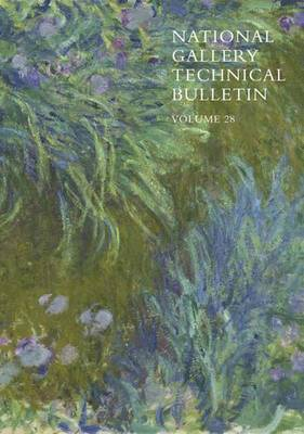 The National Gallery Technical Bulletin: Volume 28 - National Gallery Technical Bulletin (Paperback)
