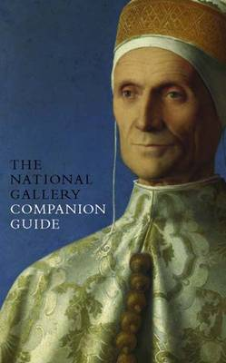 The National Gallery Companion Guide - National Gallery London (Paperback)